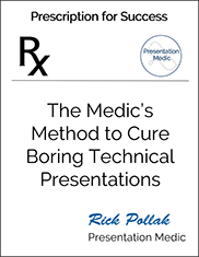 The Medic's Method to Cure Boring Technical Presentations