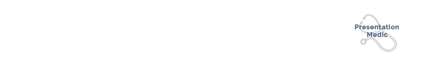 Presentation Medic - The Cure for Boring Technical Presentations